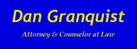 Dan Granquist - Attorney & Counselor at Law